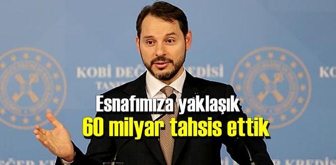 Bakan Albayrak: Kamu bankalarımız Esnafımıza yaklaşık 60 milyar tahsis etti