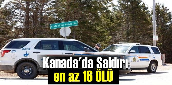 Kanada'da sivillere saldırı en az 16 Ölü!