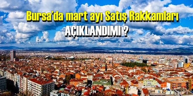 Bursa'da mart ayı konut satışları açıklandımı?
