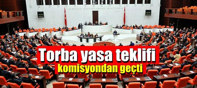 Son Torba Yasa teklifi komisyondan geçti yeni yasada neler Var.
