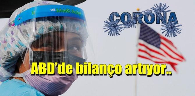 ABD'de bilanço vahimleşiyor! ABD'de Koronavirüste Son durumlar nedir?.