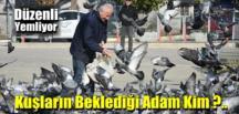 Kuşların Sabırsızlıkla beklediği Adam Kim?.