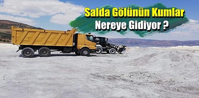İş makineleri ve kum kamyonlarının Salda Gölünde İşi Ne? !.