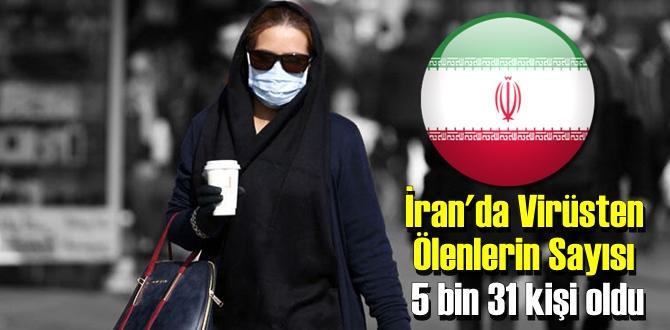 İran'da Virüsten Ölenlerin sayısı toplamında 5 bin 31 kişiye yükseldi.