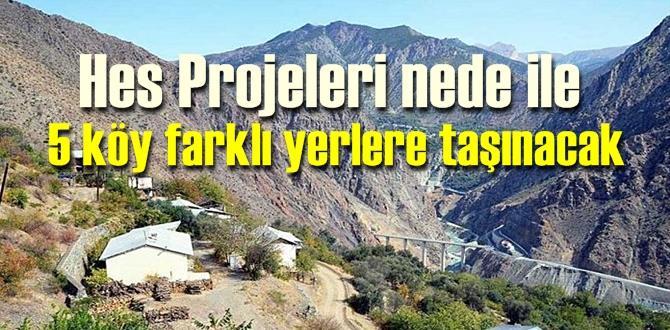 HES projeleri nedeni ile 5 köy farklı yerlere taşınacak