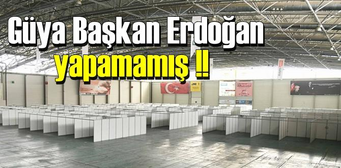 Güya Başkan Erdoğan yapamamış !.