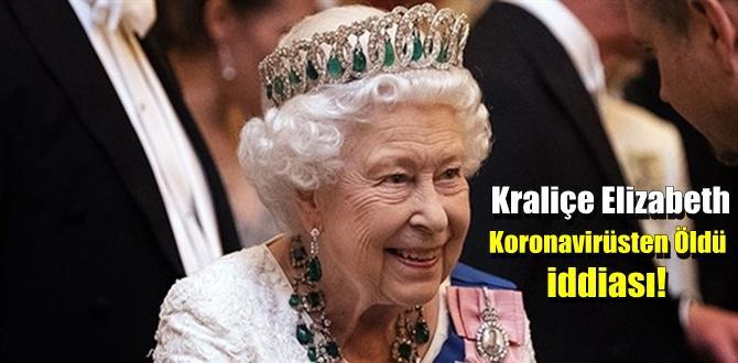 Kraliçe Elizabeth Koronavirüsten Öldü iddiası!.
