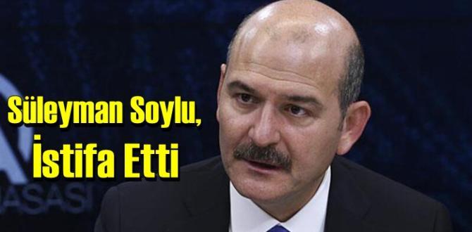 Süpriz Bakan Süleyman Soylu istifa etti .