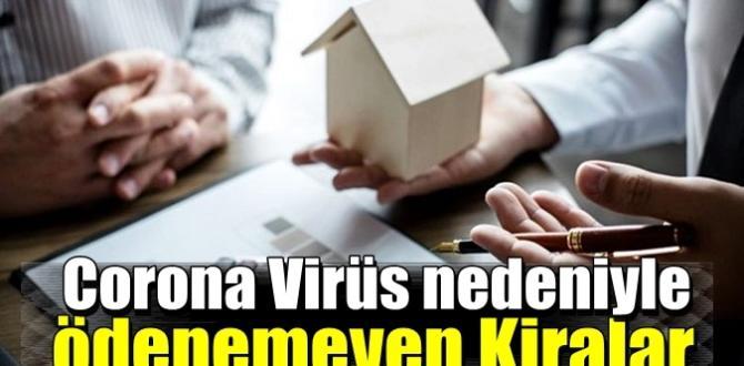 Corona Virüs nedeniyle ödenemeyen Kiralarda Çözüm.