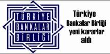 Türkiye Bankalar Birliği, Kısıtlı Günlerdeki çalışma Takvimi ile bildiri yayınladı