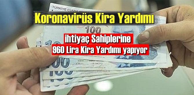 Koronavirüs Kira Yardımı!Devlet ihtiyaç Sahiplerine 960 Lira Kira Yardımı yapıyor!