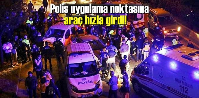 Ankara'da Polis uygulama noktasına araçla hızla girdi!