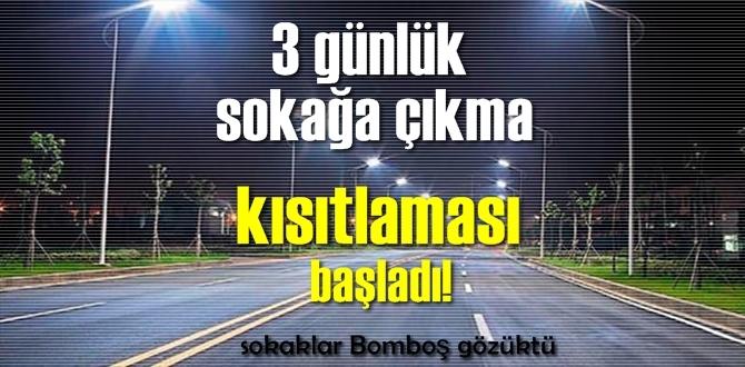 Sokağa çıkma kısıtlaması başladı, sokaklar Bomboş kaldı.
