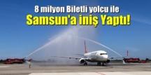 TK1919 sefer sayılı Uçak, 8 milyon Biletli yolcu ile Samsun'a iniş Yaptı!