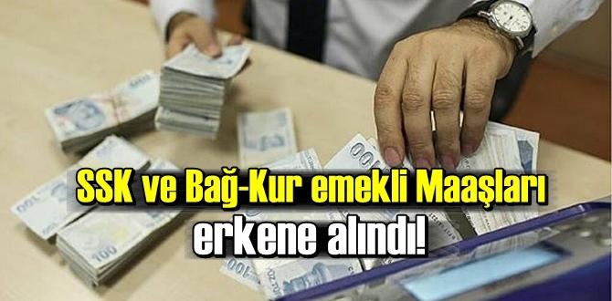 Mayıs ayı SSK ve Bağ-Kur emekli Maaşları erkene alındı! Ödeme tarihleri haberimizde..