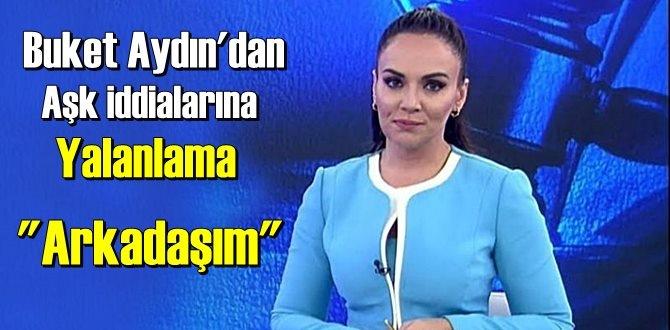 Buket Aydın aşk iddialarına tepki gösterip: Mustafa Sadece Arkadaşım dedi!