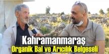 Kahramanmaraş Organik Bal ve Arıcılık Belgeseli – Video (Youtube – Belgesel Seyret kanalı)