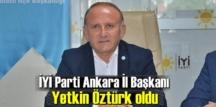 İYİ Parti Ankara İl Başkanı 465 oy ile tekrar Yetkin Öztürk seçildi!