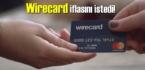 Elektronik ödeme sistemleri şirketi Wirecard, iflasını istedi!