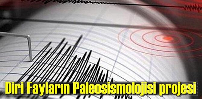 Diri Fayların Paleosismolojisi projesi!