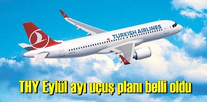THY Eylül ayı uçuş planı belli oldu – uçuş planı açıklandı!