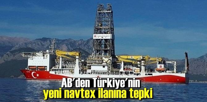 AB'den Yavuz sondaj gemisi için ilan edilen Navtex'e tepki geldi.