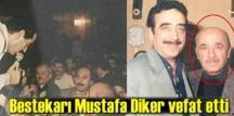 Usta Bestekar Mustafa Diker kalp krizi sonucu vefat etti!