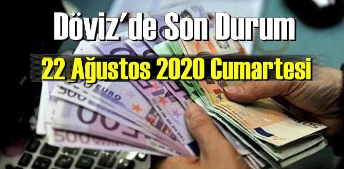 22 Ağustos 2020 Cumartesi/ Ekonomi'de – Döviz piyasası, Döviz güne nasıl başladı!