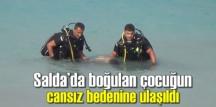 Salda Gölü'nde kaybolan 13 yaşındaki çocuğun cansız bedenine ulaşıldı!