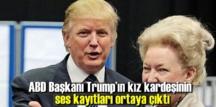 Trump'ın kız kardeşi Maryanne Trump Barry: Zalim ağabeyimin lanet olası tweetleri varya…