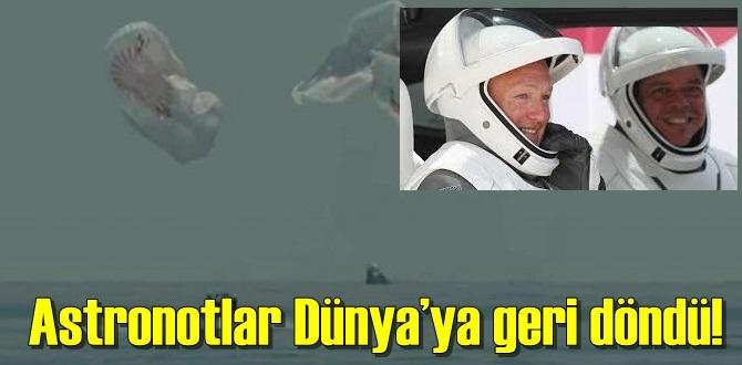Uluslararası Uzay İstasyonu'na (ISS) gönderilen Astronotlar Dünya'ya geri döndü!