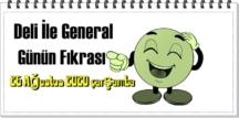 Bugün 26 Ağustos 2020 çarşamba/ Günün Komik Fıkrası – Deli İle General!