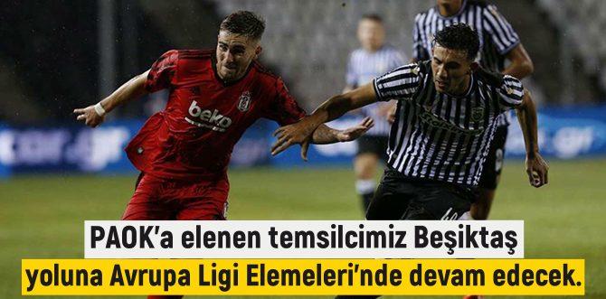 PAOK, Beşiktaş'ı Yunanistan'da oynanan maçta 3-1 mağlup ederek tur atladı