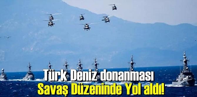 Türk Deniz donanması Savaş Düzeninde Yol aldı!