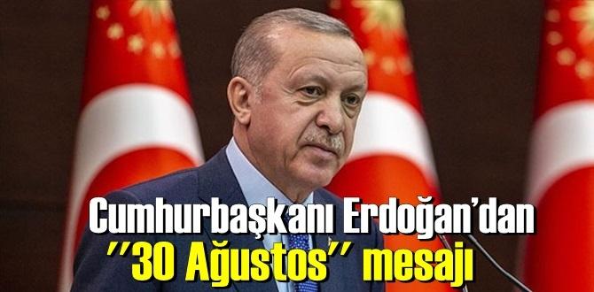 Cumhurbaşkanı Erdoğan 30 ağustos zafer bayramı için Özel mesaj yayınladı!
