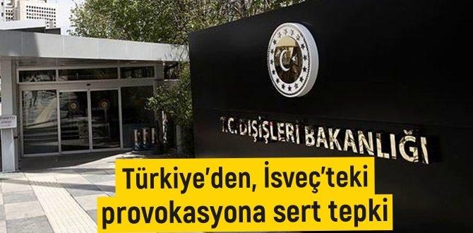 Türk Dışişleri: Danimarka'daki Çirkin tahriklerini en ağır şekilde kınıyoruz!