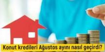 Ağustos ayıyla konut kredisi faizlerinde artışlar başladı. İşte güncel faiz oranları…