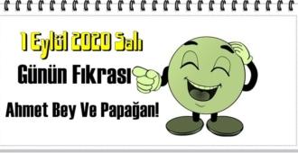 Bugün 1 Eylül 2020 Salı/ Günün Komik Fıkrası – Ahmet Bey Ve Papağan!