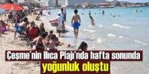 Çeşme Ilıca Plajı bu hafta sonunu doldu taştı!