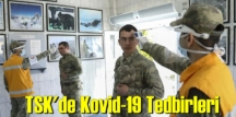 TSK'de Kovid-19 Tedbirleri devam ediyor!