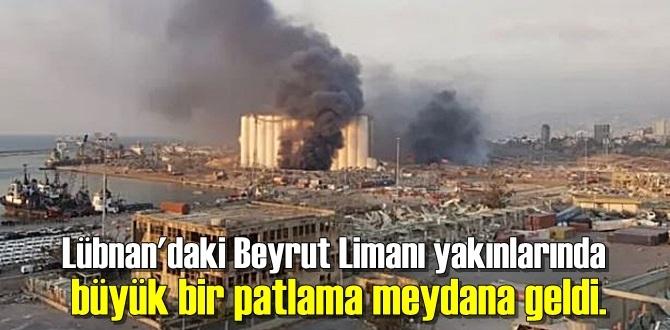 Lübnan'daki Beyrut Limanı yakınlarında büyük bir patlama meydana geldi.