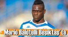 İtalyan golcü Mario Balotelli Beşiktaş'ta!