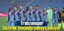 Trabzonspor, yeni sezon öncesi Samsunspor ile hazırlık maçında karşılaşacak