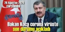 Bugün 26 Ağustos 2020 çarşamba/ Türkiye Koronavirüs veri tablosu haberimizde!