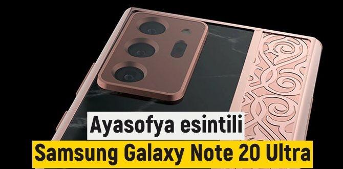 Samsung Galaxy Note 20 Ultra/Ayasofya esintisi Modeli!