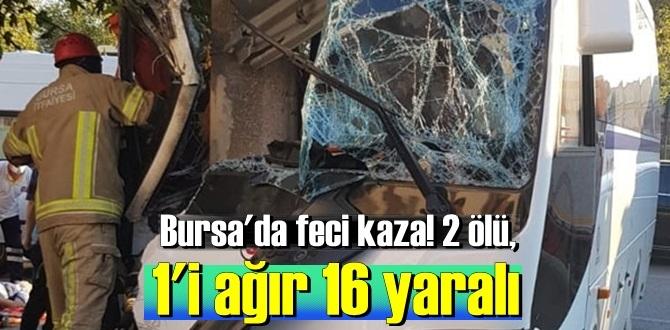 Bursa'da işçi servisi kaza yaptı! 2 ölü ve çok sayıda yarılılar var!