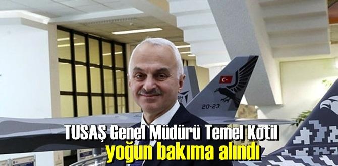 Türk Havacılık ve Uzay Sanayi Genel Müdürü Korana Virüsi sebebi ile Yoğun bakımda!