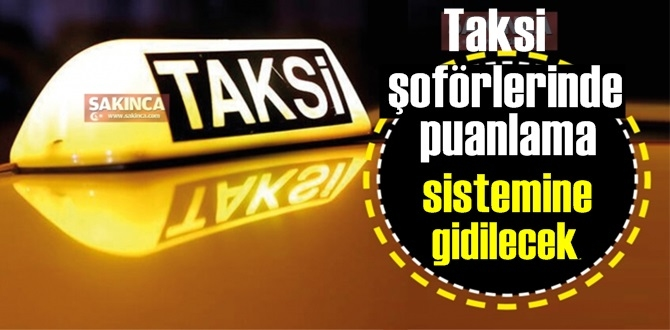 Duyuruldu! Müşteri Taksiciyi davranış konusunda değerlendirerek puan verebilecek!