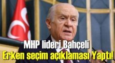MHP lideri Bahçeli, Gündem ve Erken seçim açıklaması Yaptı!