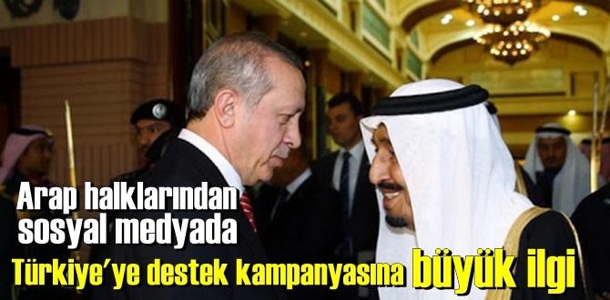 """Araplar:""""Türkiye'yi destekle"""", """"Türkiye yalnız değilsin"""" ve """"Müslümanlar Türkiye'nin yanında""""!"""
